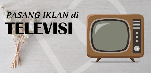 Pasang Iklan di Televisi